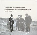 EMPÚRIES, LA GRAN EMPRESA ARQUEOLÒGICA DE J. PUIG I CADAFALCH 1908-1923