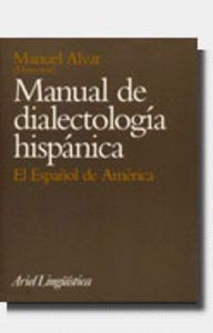 MANUAL DE DIALECTOLOGA HISPÁNICA. EL ESPAÑOL DE AMÉRICA