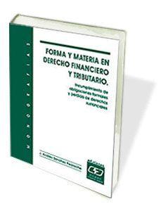 FORMA Y MATERIA EN DERECHO FINANCIERO Y TRIBUTARIO