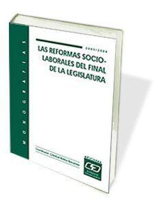 LAS REFORMAS SOCIO-LABORALES AL FINAL DE LA LEGISLATURA