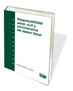 RESPONSABILIDAD PENAL, CIVIL Y ADMINISTRATIVA DEL ASESOR FISCAL