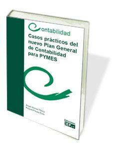 CASOS PRÁCTICOS DE NUEVO PLAN GENERAL DE CONTABILIDAD PARA PYMES