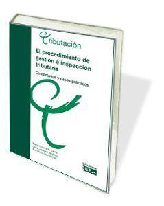 EL PROCEDIMIENTO DE GESTIÓN E INSPECCIÓN TRIBUTARIA. COMENTARIOS Y CASOS PRÁCTICOS