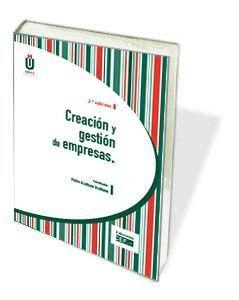 CREACIÓN Y GESTIÓN DE EMPRESAS (4ª EDICIÓN)