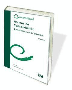 NORMAS DE CONSOLIDACIÓN. COMENTARIOS Y CASOS PRÁCTICOS