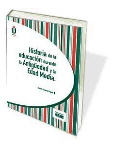 HISTORIA DE LA EDUCACIÓN DURANTE LA ANTIGÜEDAD Y LA EDAD MEDIA