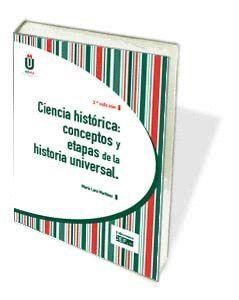 CIENCIA HISTÓRICA: CONCEPTOS Y ETAPAS DE LA HISTORIA UNIVERSAL