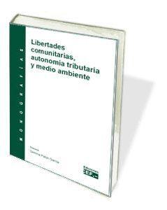 LIBERTADES COMUNITARIAS, AUTONOMÍA TRIBUTARIA Y MEDIO AMBIENTE