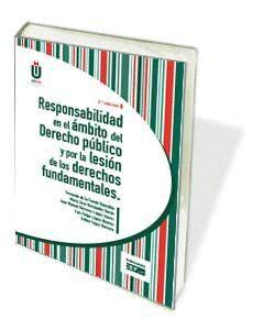 RESPONSABILIDAD EN EL ÁMBITO DEL DERECHO PÚBLICO Y POR LA LESIÓN DE LOS DERECHOS FUNDAMENTALES