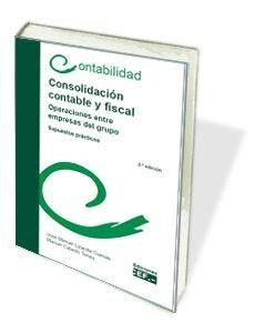 CONSOLIDACIÓN CONTABLE Y FISCAL. OPERACIONES ENTRE EMPRESAS DEL GRUPO