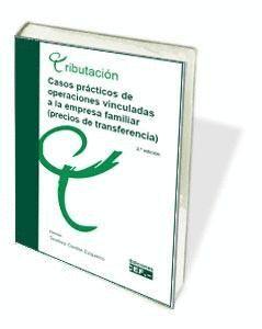 CASOS PRÁCTICOS DE OPERACIONES VINCULADAS A LA EMPRESA FAMILIAR (PRECIOS DE TRANSFERENCIA)