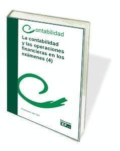 LA CONTABILIDAD Y LAS OPERACIONES FINANCIERAS EN LOS EXÁMENES (4)