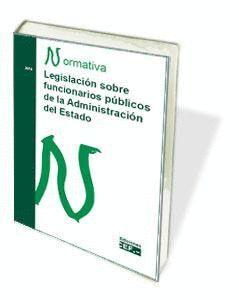 LEGISLACIÓN SOBRE FUNCIONARIOS PÚBLICOS DE LA ADMINISTRACIÓN DEL ESTADO. NORMATIVA 2018