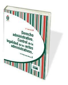 DERECHO ADMINISTRATIVO: CONTROL DE LA LEGALIDAD DE LOS ACTOS ADMINISTRATIVOS