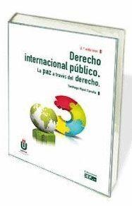 DERECHO INTERNACIONAL PÚBLICO. LA PAZ A TRAVÉS DEL DERECHO (2ª EDICIÓN)