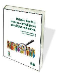 MÉTODOS, DISEÑOS Y TÉCNICAS DE INVESTIGACIÓN PSICOLÓGICA Y EDUCATIVA