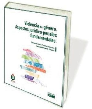 VIOLENCIA DE GÉNERO. ASPECTOS JURÍDICO-PENALES FUNDAMENTALES