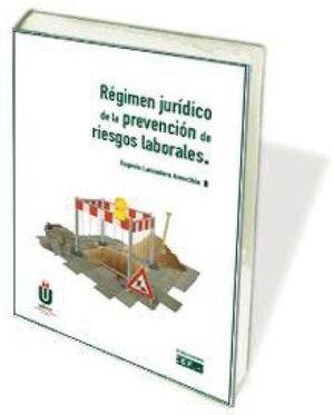 RÉGIMEN JURÍDICO DE LA PREVENCIÓN DE RIESGOS LABORALES
