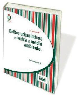 DELITOS URBANÍSTICOS Y CONTRA EL MEDIO AMBIENTE