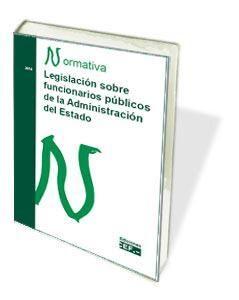 LEGISLACIÓN SOBRE FUNCIONARIOS PÚBLICOS DE LA ADMINISTRACIÓN DEL ESTADO. NORMATIVA 2019