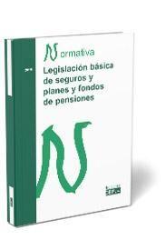 LEGISLACIÓN BÁSICA DE SEGUROS Y PLANES Y FONDOS DE PENSIONES