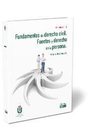 FUNDAMENTOS DE DERECHO CIVIL. FUENTES Y DERECHO DE LA PERSONA
