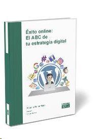 ÉXITO ONLINE: EL ABC DE TU ESTRATEGIA DIGITAL