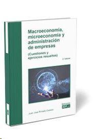 MACROECONOMÍA, MICROECONOMÍA Y ADMINISTRACIÓN DE EMPRESAS (CUESTIONES Y EJERCICIOS RESUELTOS)