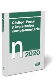 CÓDIGO PENAL Y LEGISLACIÓN COMPLEMENTARIA. NORMATIVA 2020
