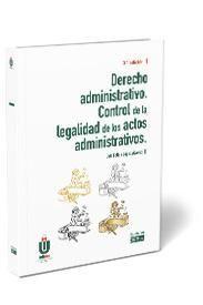 DERECHO ADMINISTRATIVO. CONTROL DE LA LEGALIDAD DE LOS ACTOS ADMINISTRATIVOS