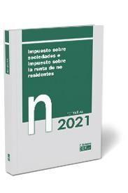 IMPUESTO SOBRE SOCIEDADES E IMPUESTO SOBRE LA RENTA DE NO RESIDENTES. NORMATIVA 2021