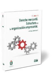 DERECHO MERCANTIL. ESTRUCTURA DE LA ORGANIZACIÓN EMPRESARIAL