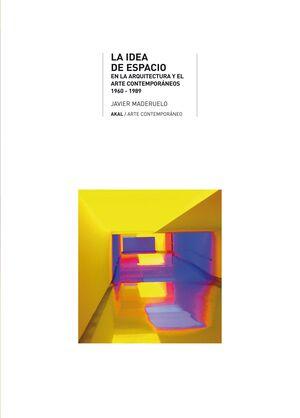 LA IDEA DE ESPACIO EN LA ARQUITECTURA Y EL ARTE CONTEMPORÁNEOS, 1960-1989