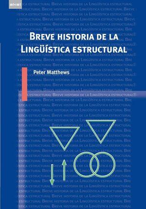 BREVE HISTORIA DE LA LINGUISTICA ESTRUCTURAL