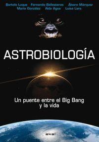 ASTROBIOLOGA UN PUENTE ENTRE EL BIG BANG Y LA VIDA