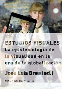 ESTUDIOS VISUALES LA EPISTEMOLOGA DE LA VISUALIDAD EN LA ERA DE LA GLOBALIZACIÓN