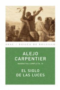 EL SIGLO DE LAS LUCES NARRATIVA COMPLETA, IV