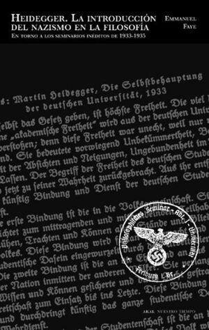 HEIDEGGER, LA INTRODUCCION DEL NAZISMO EN LA FILOSOFIA EN TORNO A LOS SEMINARIOS INEDITOS DE 1933-19