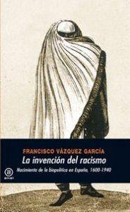 LA INVENCIÓN DEL RACISMO