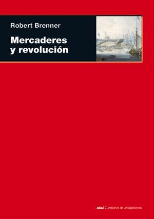 MERCADERES Y REVOLUCION TRANSFORMACION COMERCIAL, CONFLICTO POLITICO Y MERCADERES DE ULTRAMAR LONDIN