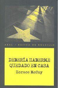 DEBERIA HABERME QUEDADO EN CASA