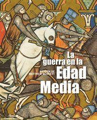 LA GUERRA EN LA EDAD MEDIA (PRECIO SALDADO. ANTES 45 EUROS)