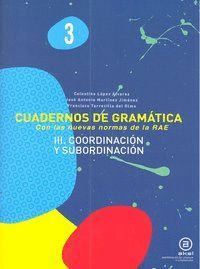CUADERNOS GRAMATICA 3 COORDINACION Y SUBORDINACION
