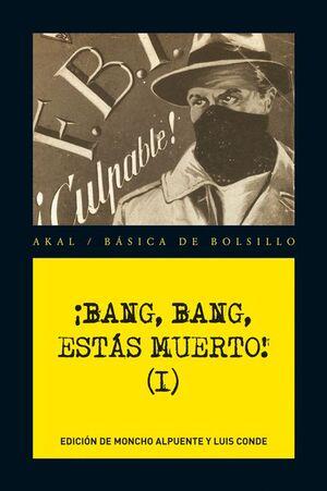 ¡BANG, BANG, ESTÁS MUERTO! VOL. I