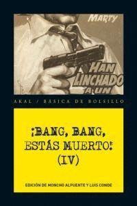 ¡BANG, BANG, ESTÁS MUERTO! VOL. IV