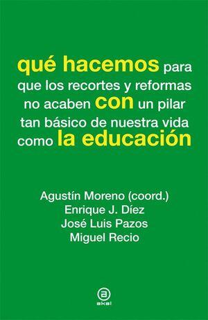 QU� HACEMOS CON LA EDUCACI�N