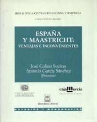 ESPAÑA Y MAASTRICHT: VENTAJAS E INCONVENIENTES
