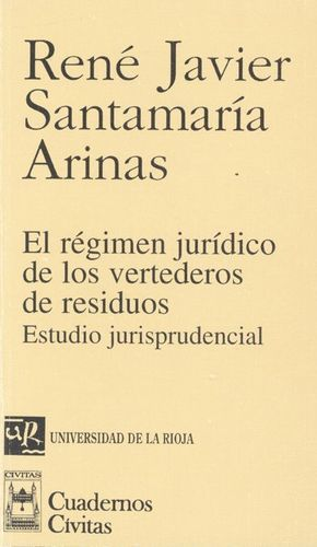 EL RÉGIMEN JURÍDICO DE LOS VERTEDEROS DE RESIDUOS