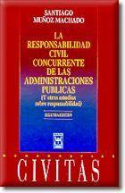 LA RESPONSABILIDAD CIVIL CONCURRENTE DE LAS ADMINISTRACIONES PÚBLICAS (Y OTROS ESTUDIOS SOBRE RESPONSABILIDAD)
