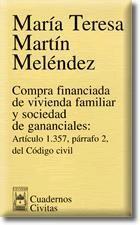 COMPRA FINANCIADA DE VIVIENDA FAMILIAR Y SOCIEDAD DE GANANCIALES